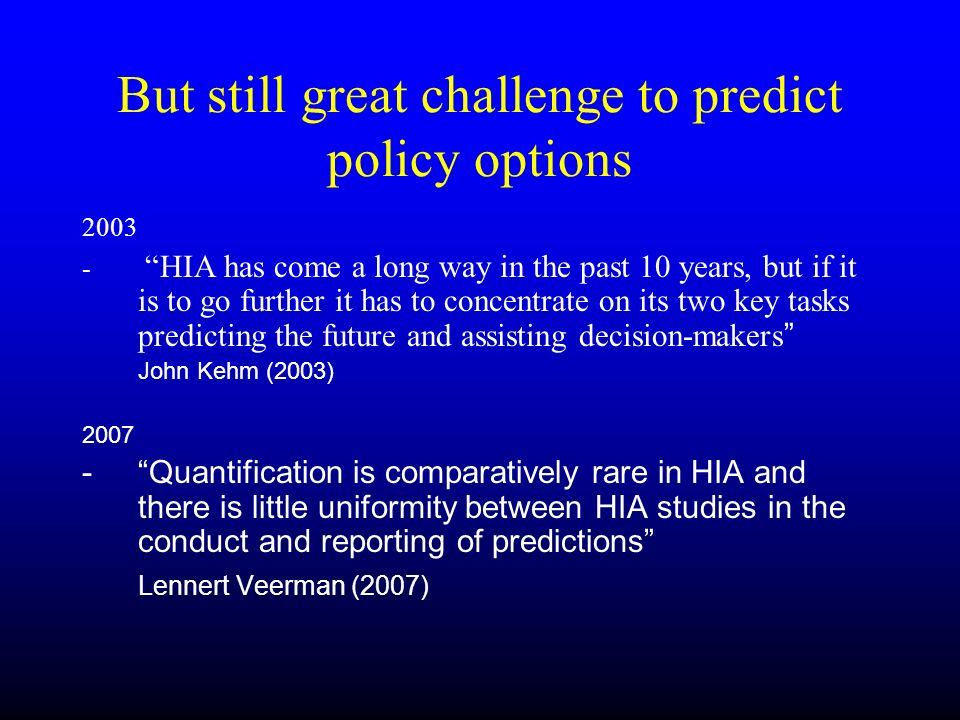 But still great challenge to predict policy options