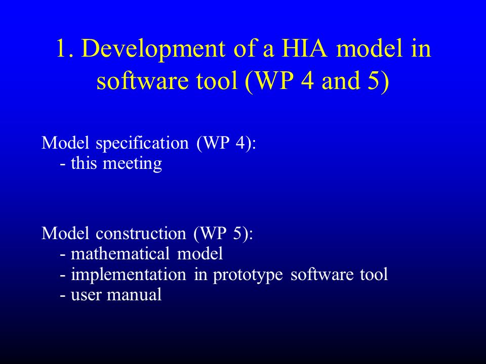 1. Development of a HIA model in software tool (WP 4 and 5)