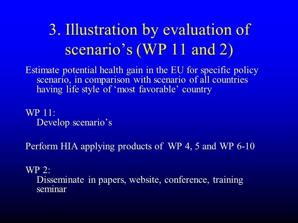 3. Illustration by evaluation of scenario's (WP 11 and 2)