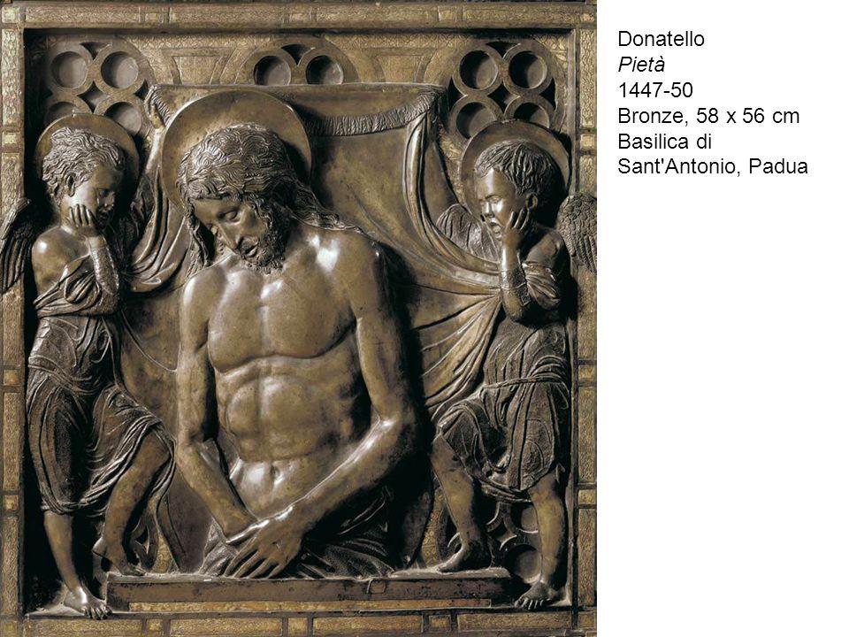 Pietà 1447-50 Bronze, 58 x 56 cm Basilica di Sant Antonio, Padua