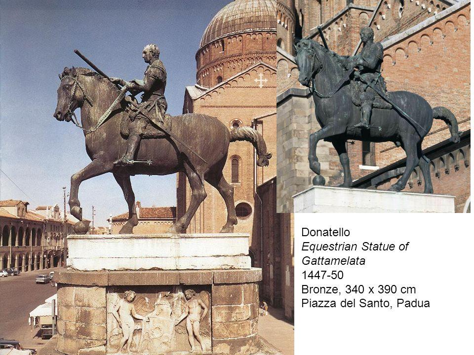 Donatello Equestrian Statue of Gattamelata 1447-50 Bronze, 340 x 390 cm Piazza del Santo, Padua. Donatello.