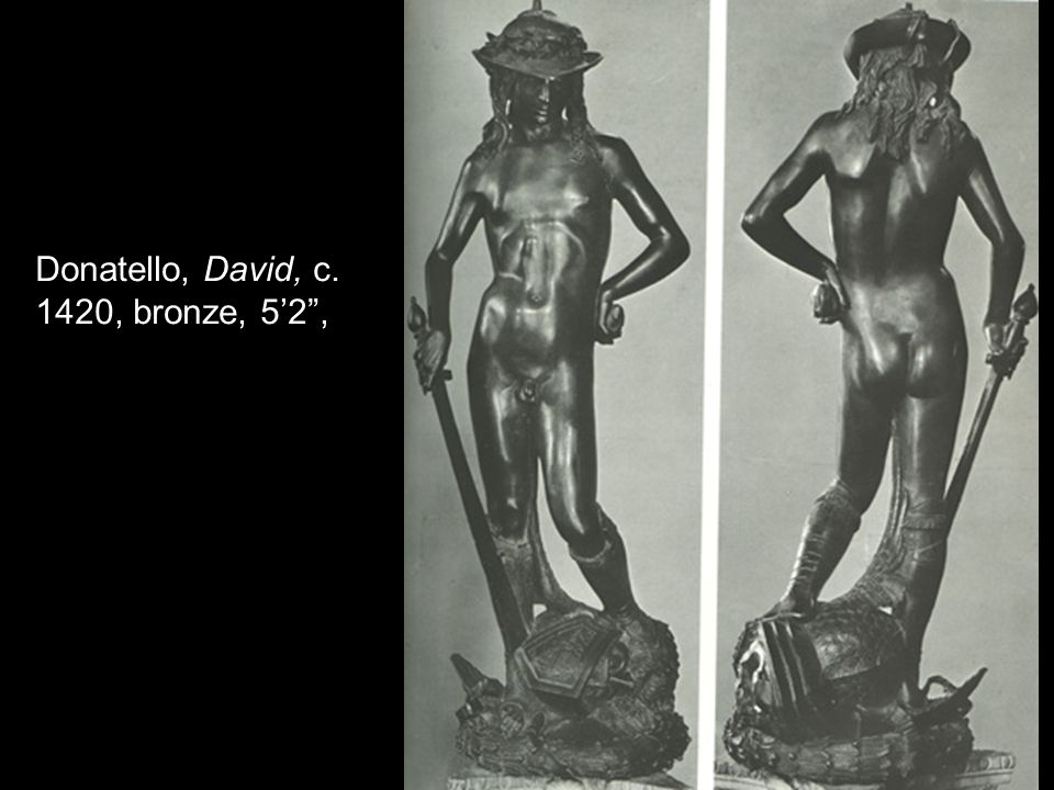 Donatello, David, c. 1420, bronze, 5'2 ,