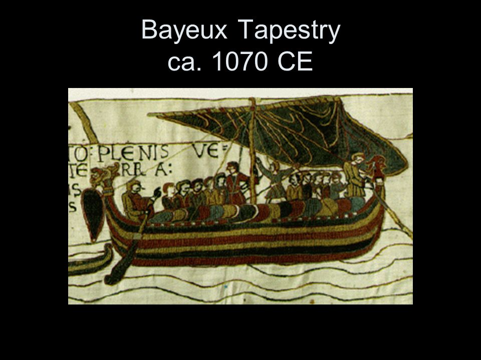 Bayeux Tapestry ca. 1070 CE
