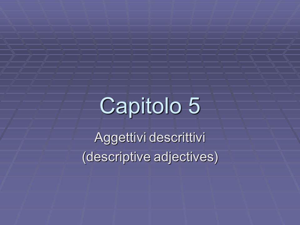 Aggettivi descrittivi (descriptive adjectives)