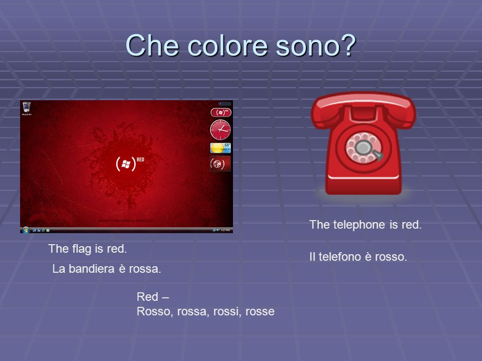 Che colore sono The telephone is red. The flag is red.