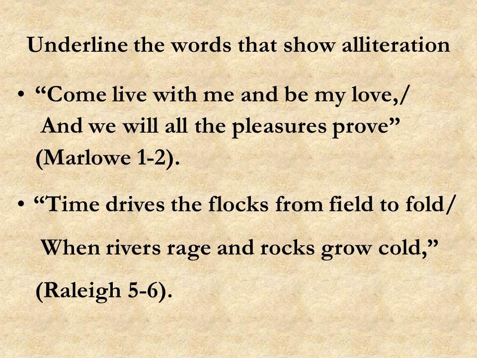 Underline the words that show alliteration