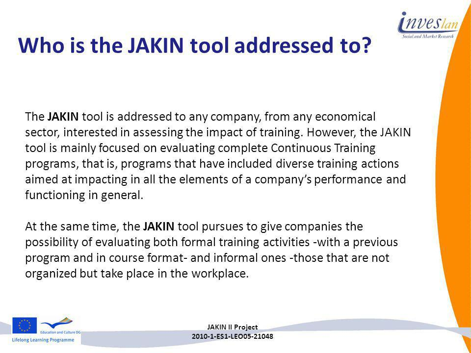 Who is the JAKIN tool addressed to