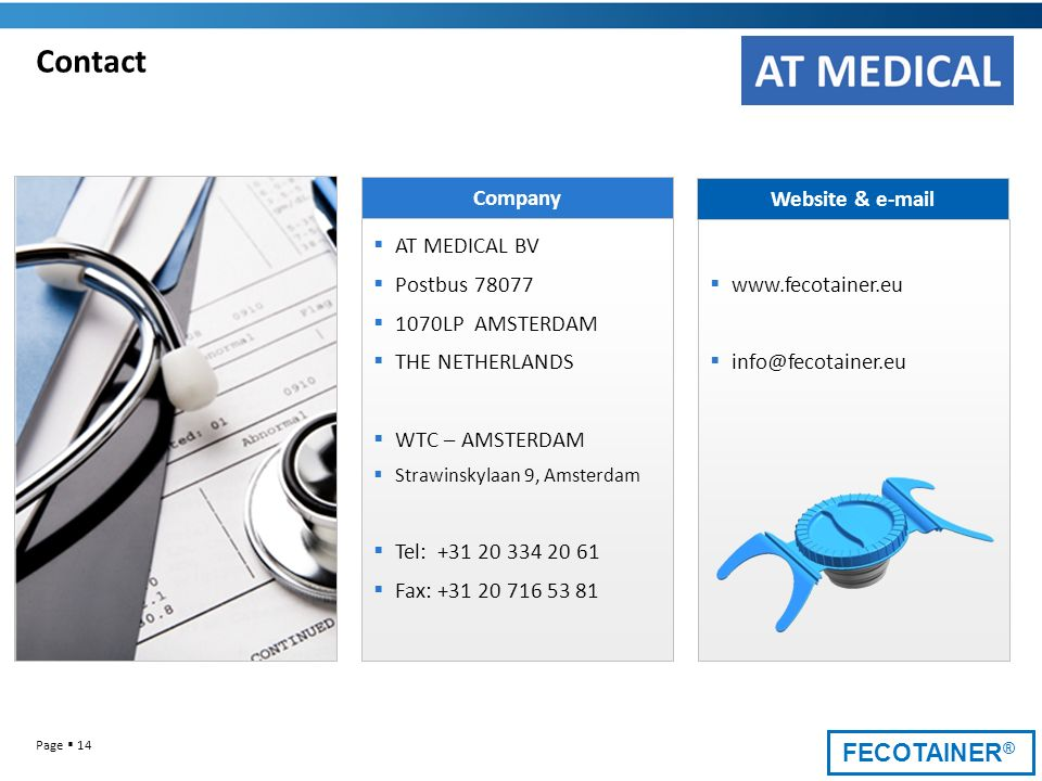 Contact Company Website & e-mail AT MEDICAL BV Postbus 78077
