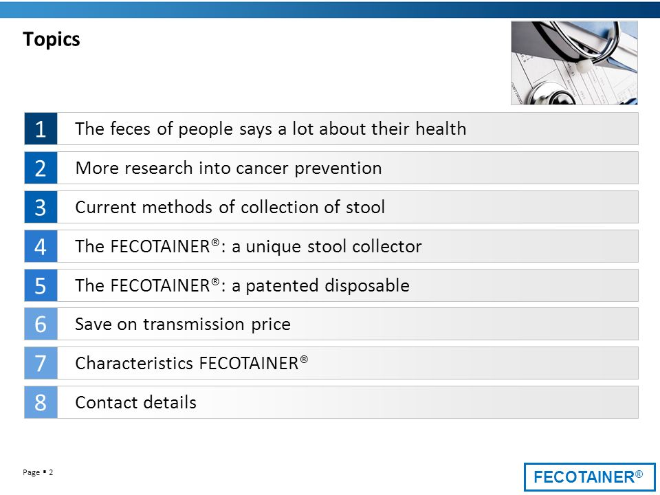 Topics The feces of people says a lot about their health. 1. More research into cancer prevention.