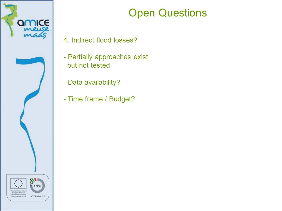 Open Questions 4. Indirect flood losses - Partially approaches exist