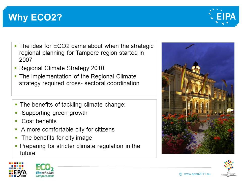 Why ECO2 The idea for ECO2 came about when the strategic regional planning for Tampere region started in 2007.