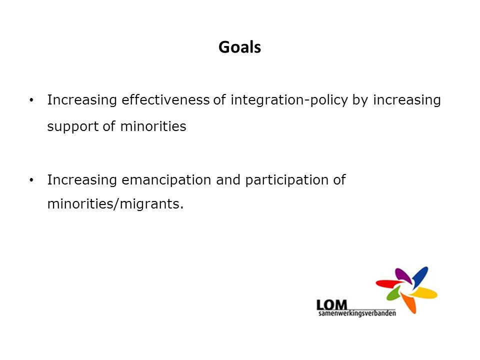 Goals Increasing effectiveness of integration-policy by increasing