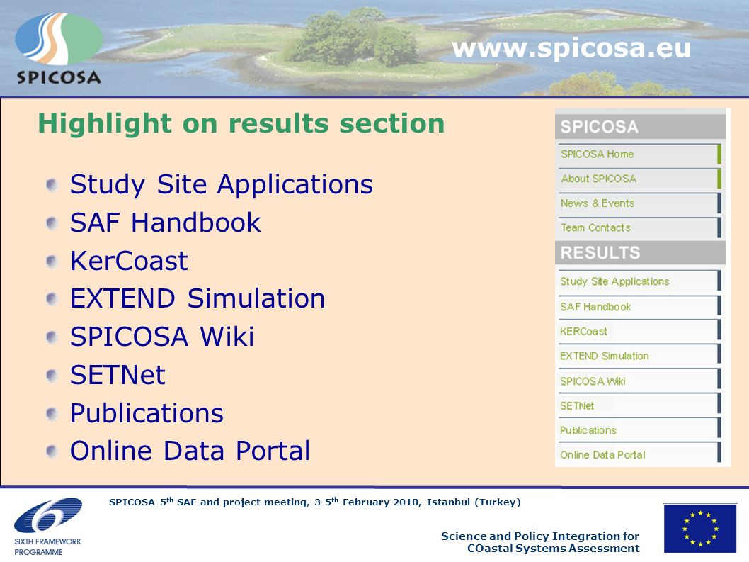www.spicosa.eu Highlight on results section. Study Site Applications. SAF Handbook. KerCoast. EXTEND Simulation.