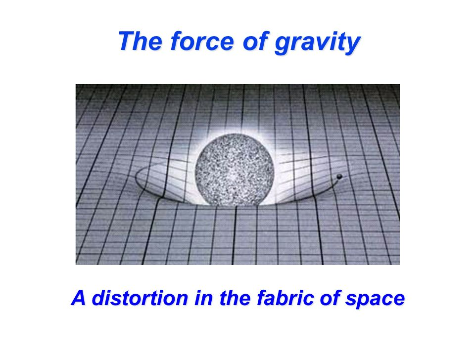 A distortion in the fabric of space