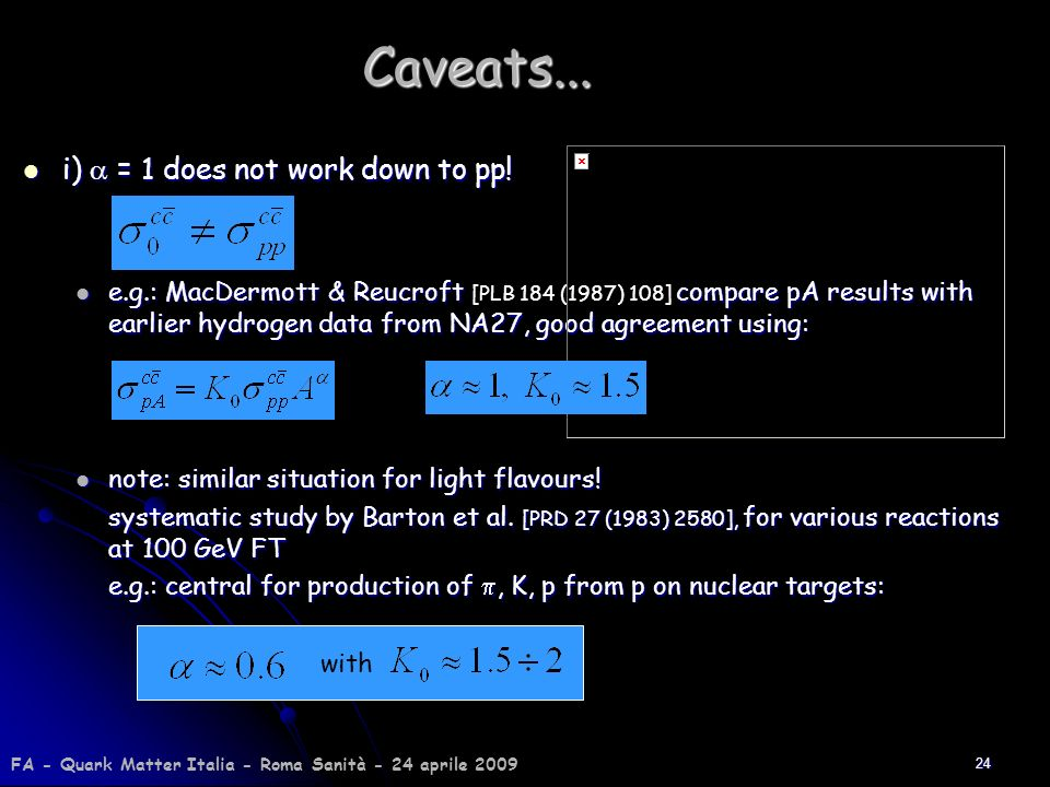 Caveats... i) a = 1 does not work down to pp!