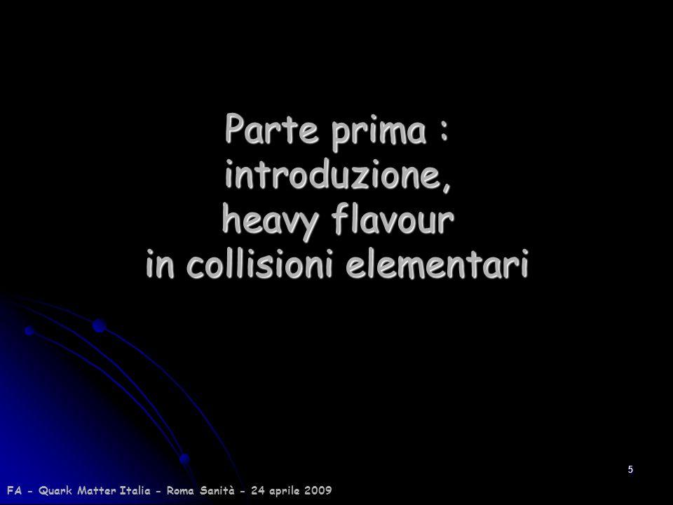 Parte prima : introduzione, heavy flavour in collisioni elementari