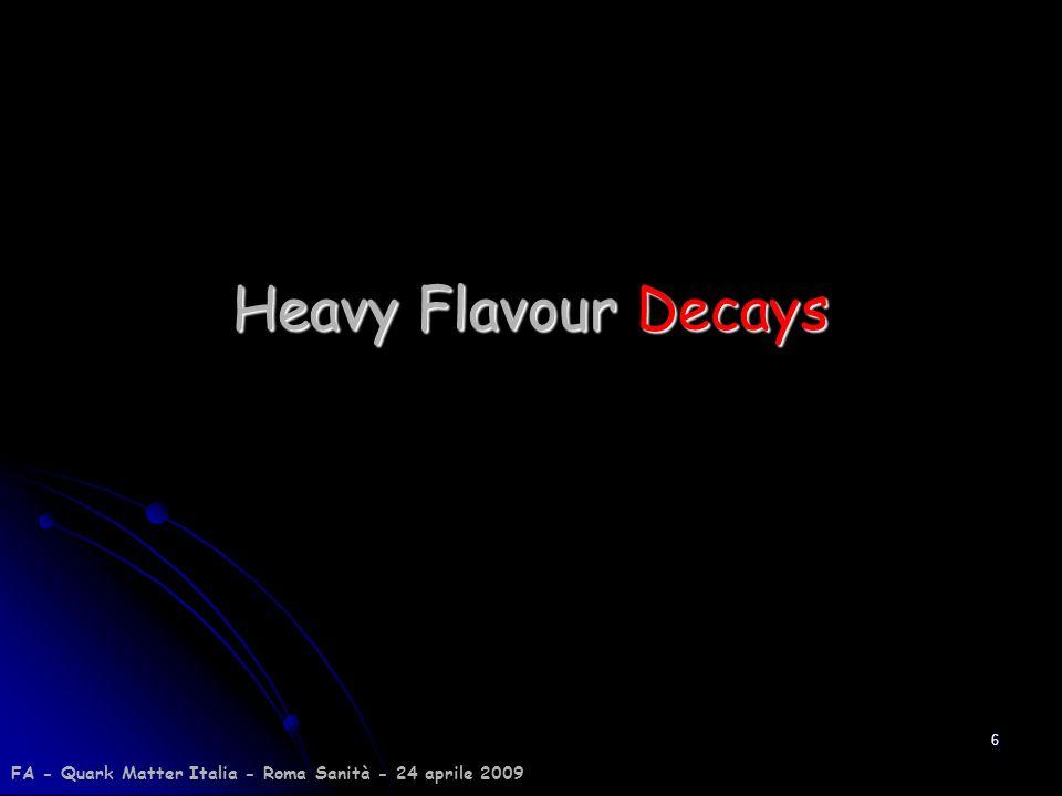Heavy Flavour Decays FA - Quark Matter Italia - Roma Sanità - 24 aprile 2009