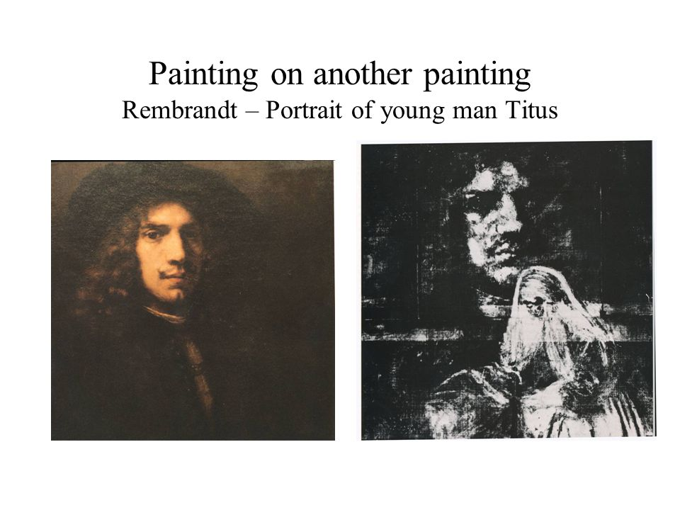 Painting on another painting Rembrandt – Portrait of young man Titus