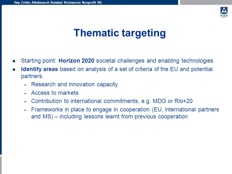 Thematic targeting Starting point: Horizon 2020 societal challenges and enabling technologies.