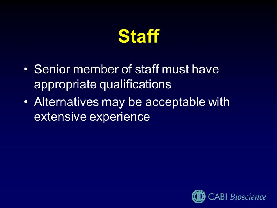 Staff Senior member of staff must have appropriate qualifications