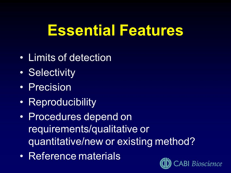 Essential Features Limits of detection Selectivity Precision
