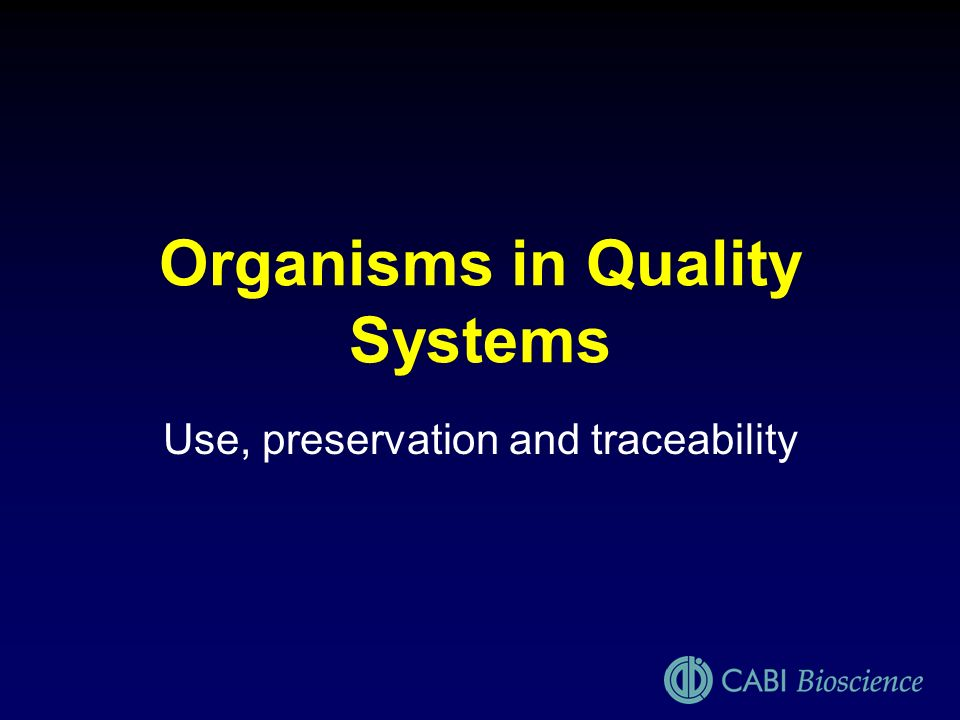 Organisms in Quality Systems