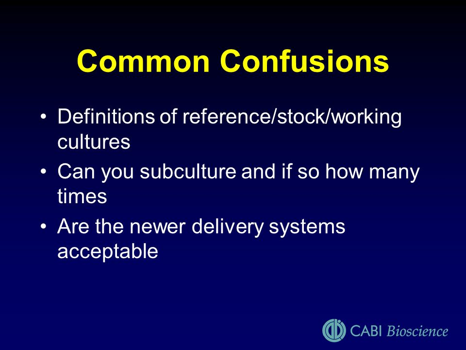 Common Confusions Definitions of reference/stock/working cultures