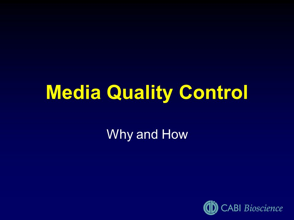 Media Quality Control Why and How