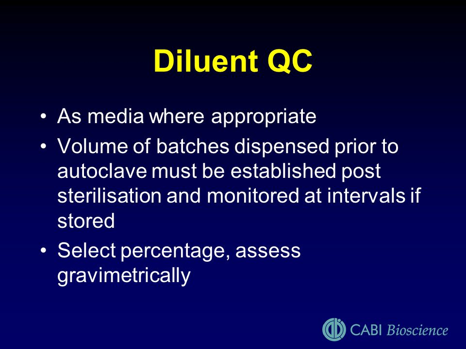 Diluent QC As media where appropriate
