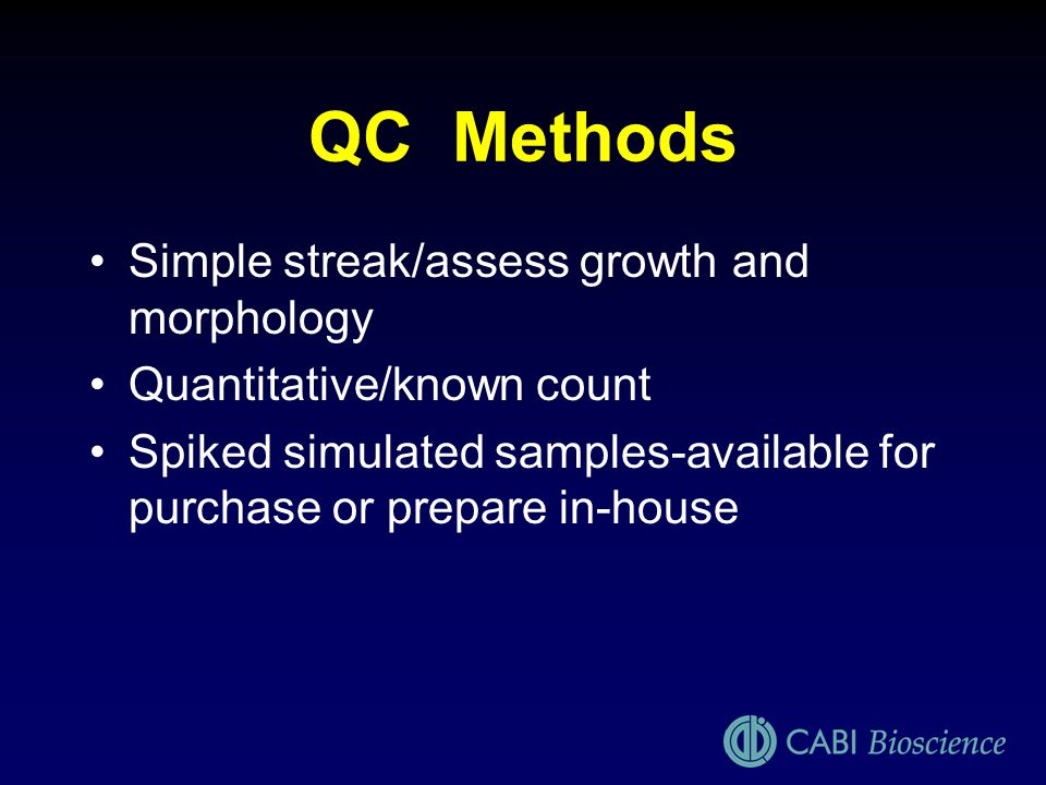 QC Methods Simple streak/assess growth and morphology