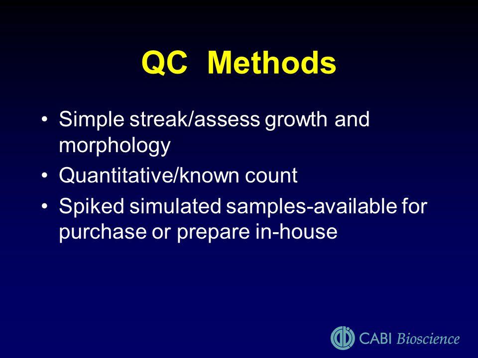 QC Methods Simple streak/assess growth and morphology