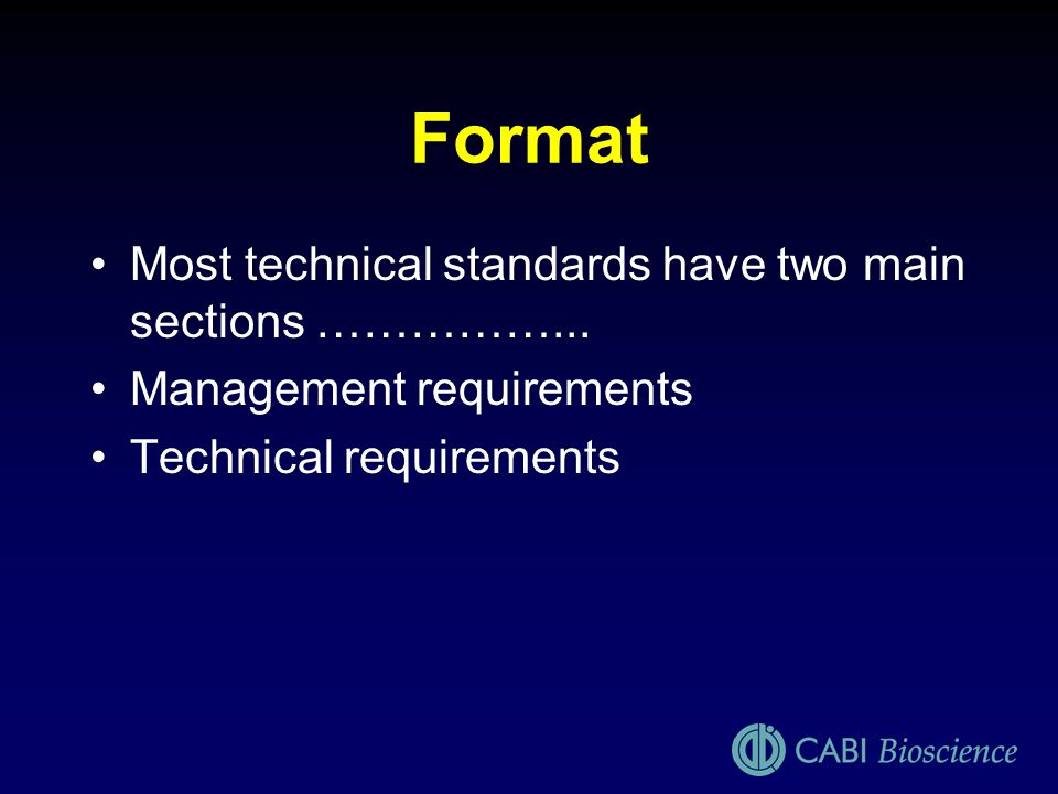 Format Most technical standards have two main sections ……………...