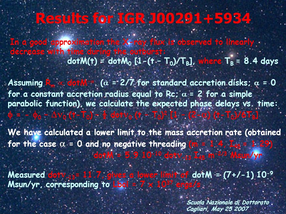 Results for IGR J00291+5934In a good approximation the X-ray flux is observed to linearly decrease with time during the outburst: