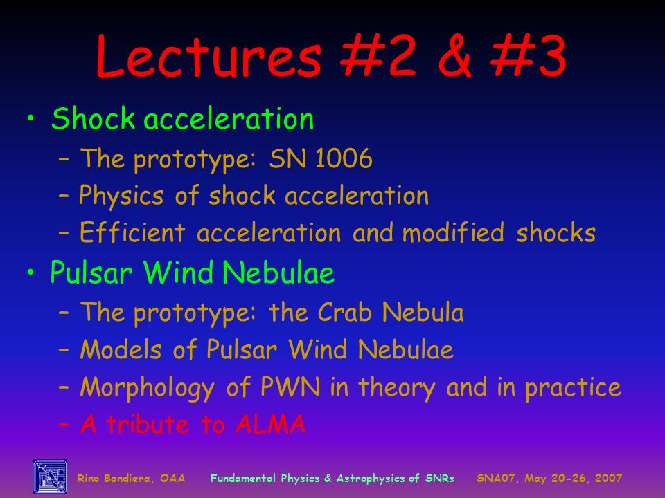 Lectures #2 & #3 Shock acceleration Pulsar Wind Nebulae