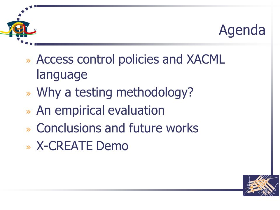 Agenda Access control policies and XACML language
