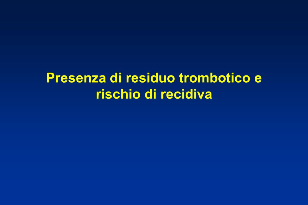 Presenza di residuo trombotico e rischio di recidiva
