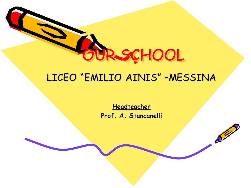 LICEO EMILIO AINIS –MESSINA Headteacher Prof. A. Stancanelli