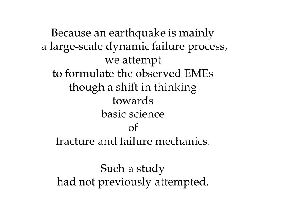 Because an earthquake is mainly a large-scale dynamic failure process,