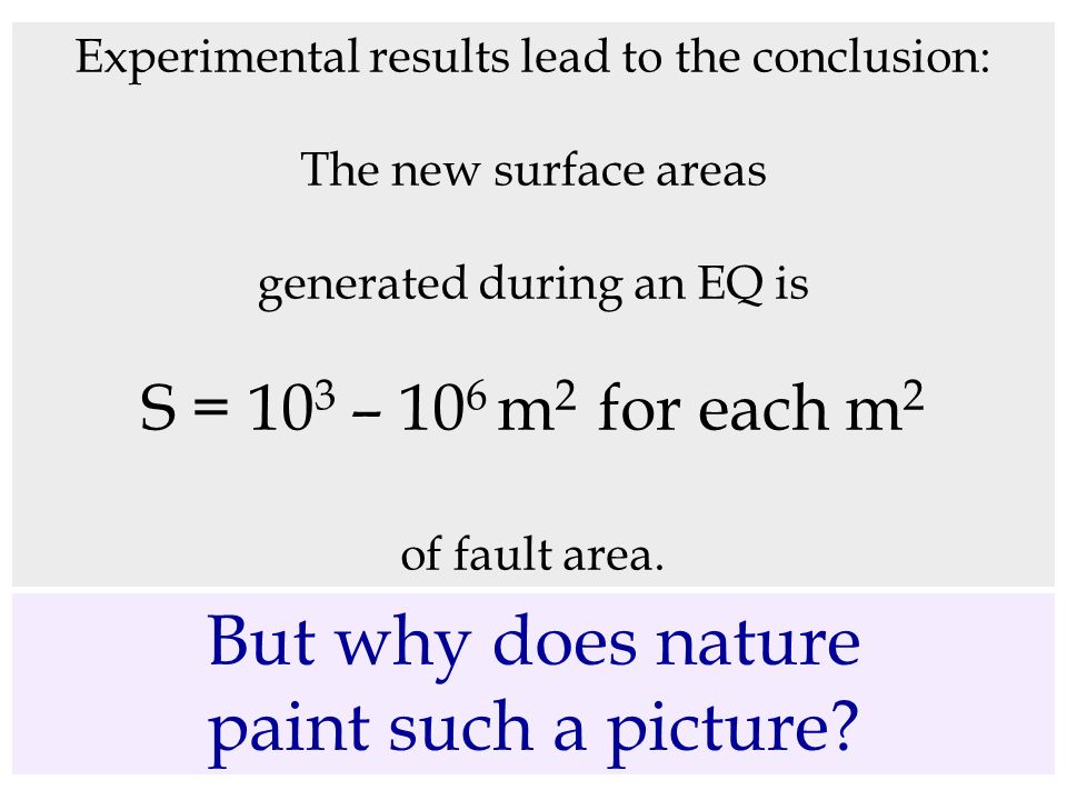 But why does nature paint such a picture S = 103 – 106 m2 for each m2