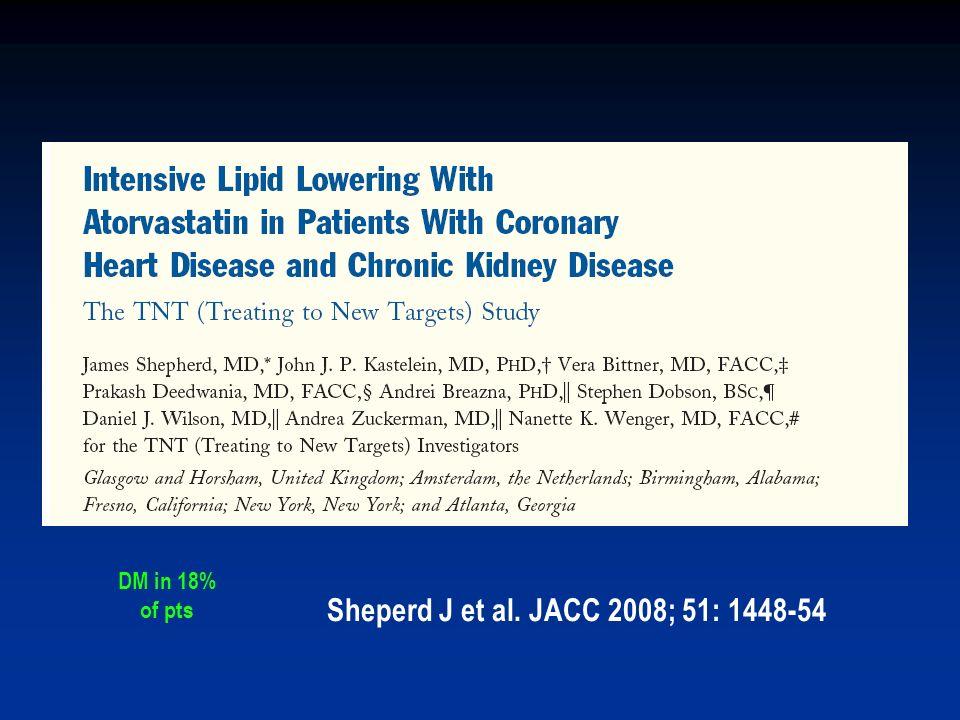 DM in 18% of pts Sheperd J et al. JACC 2008; 51: 1448-54