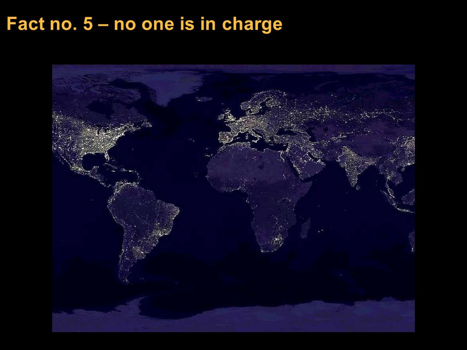 Fact no. 5 – no one is in charge