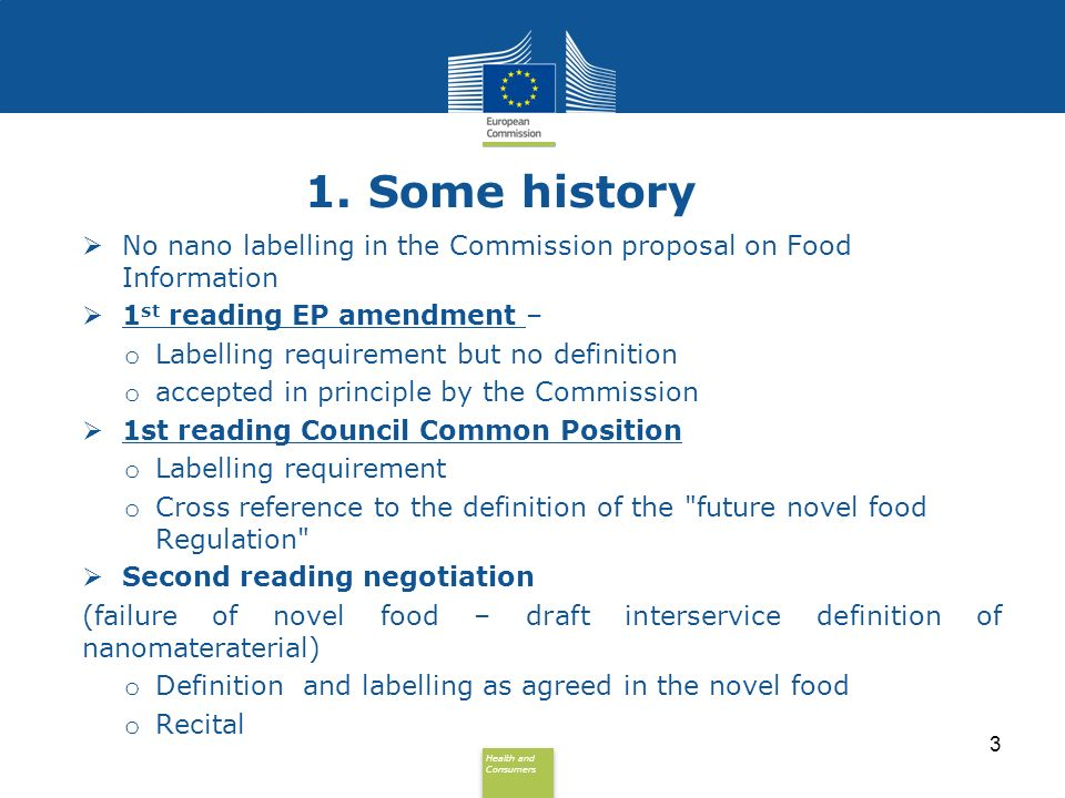 1. Some history No nano labelling in the Commission proposal on Food Information. 1st reading EP amendment –
