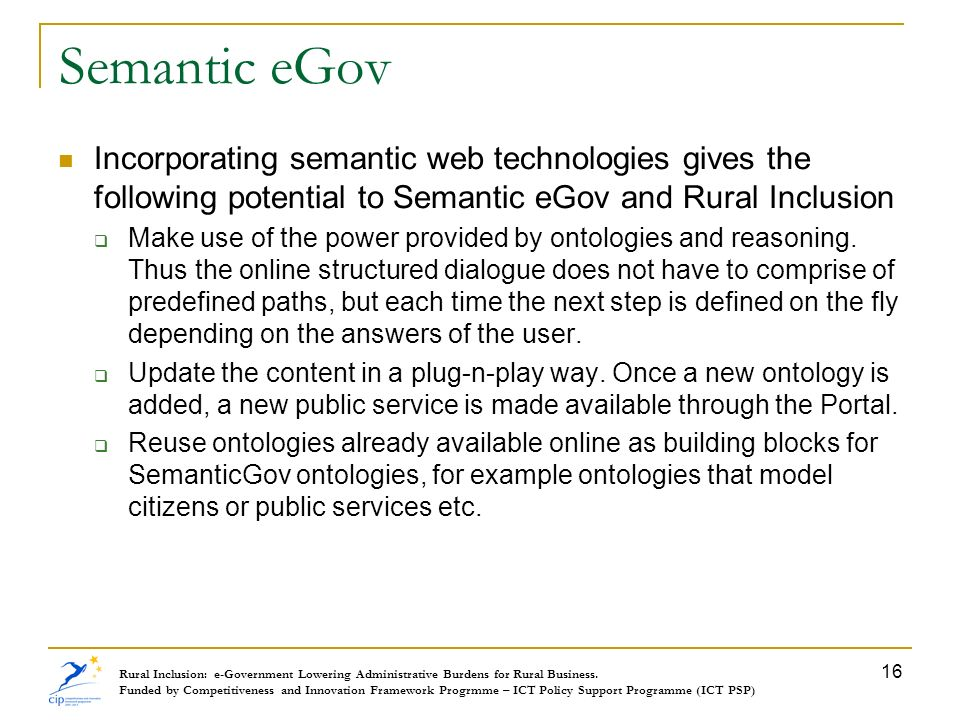 Semantic eGov Incorporating semantic web technologies gives the following potential to Semantic eGov and Rural Inclusion.
