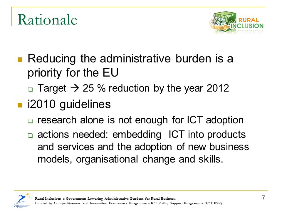 Rationale Reducing the administrative burden is a priority for the EU