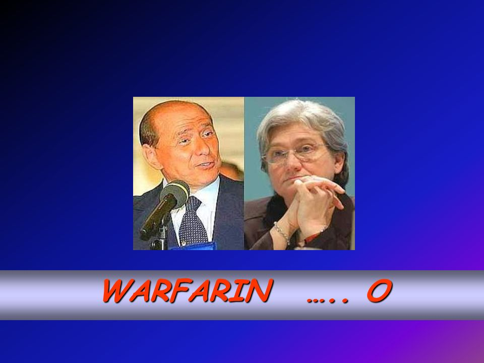 WARFARIN ….. O