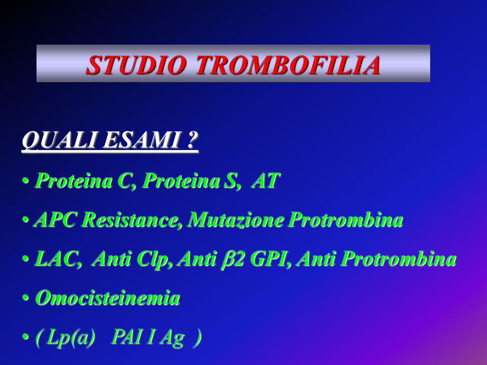 STUDIO TROMBOFILIA QUALI ESAMI Proteina C, Proteina S, AT
