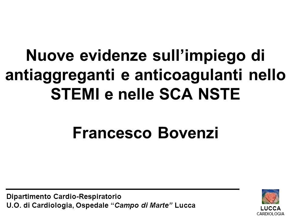 Nuove evidenze sull'impiego di antiaggreganti e anticoagulanti nello STEMI e nelle SCA NSTE Francesco Bovenzi