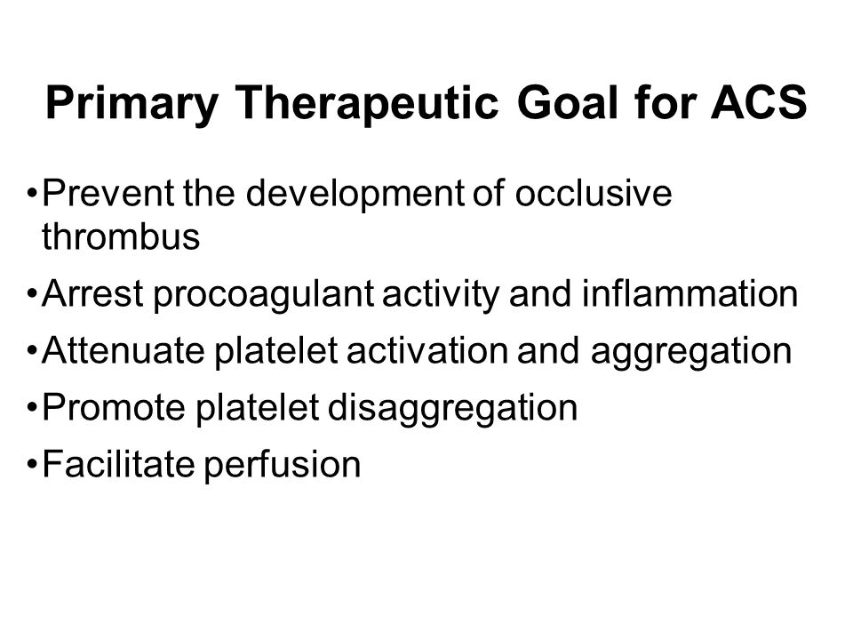 Primary Therapeutic Goal for ACS