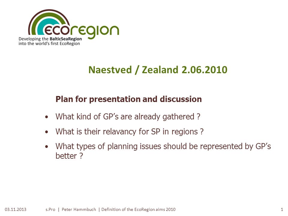 Naestved / Zealand 2.06.2010 Plan for presentation and discussion