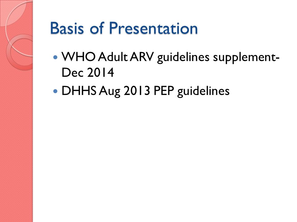 Basis of Presentation WHO Adult ARV guidelines supplement- Dec 2014